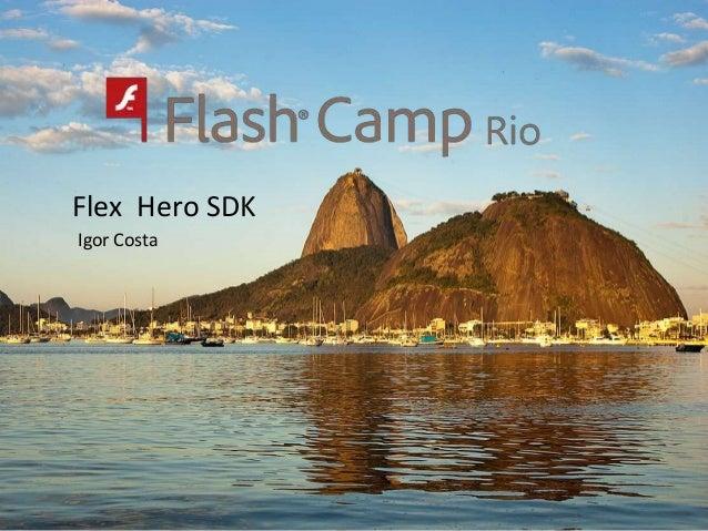 Flex Hero SDK Igor Costa