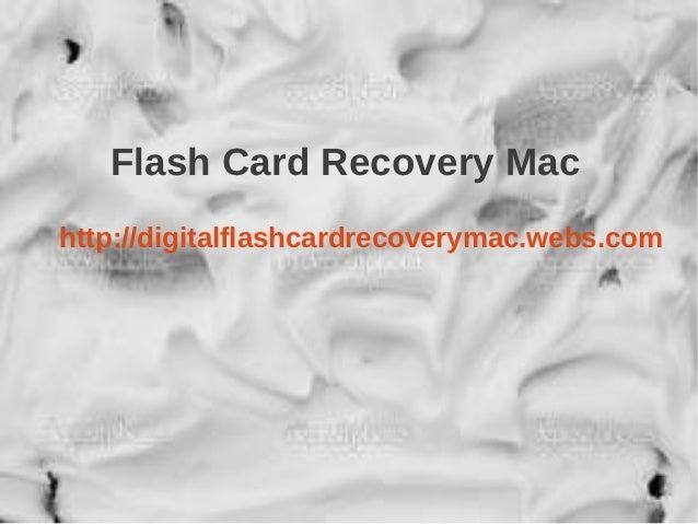 Flash Card Recovery Machttp://digitalflashcardrecoverymac.webs.com