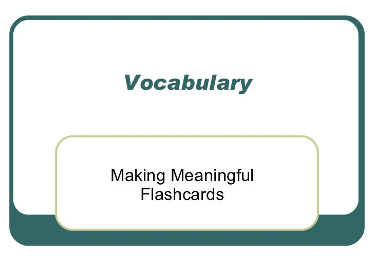 Vocabulary Making Meaningful Flashcards