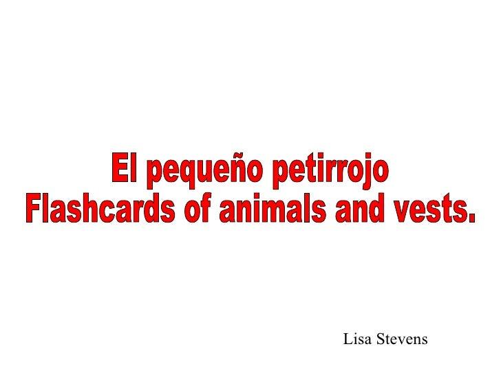 El pequeño petirrojo Flashcards of animals and vests. Lisa Stevens