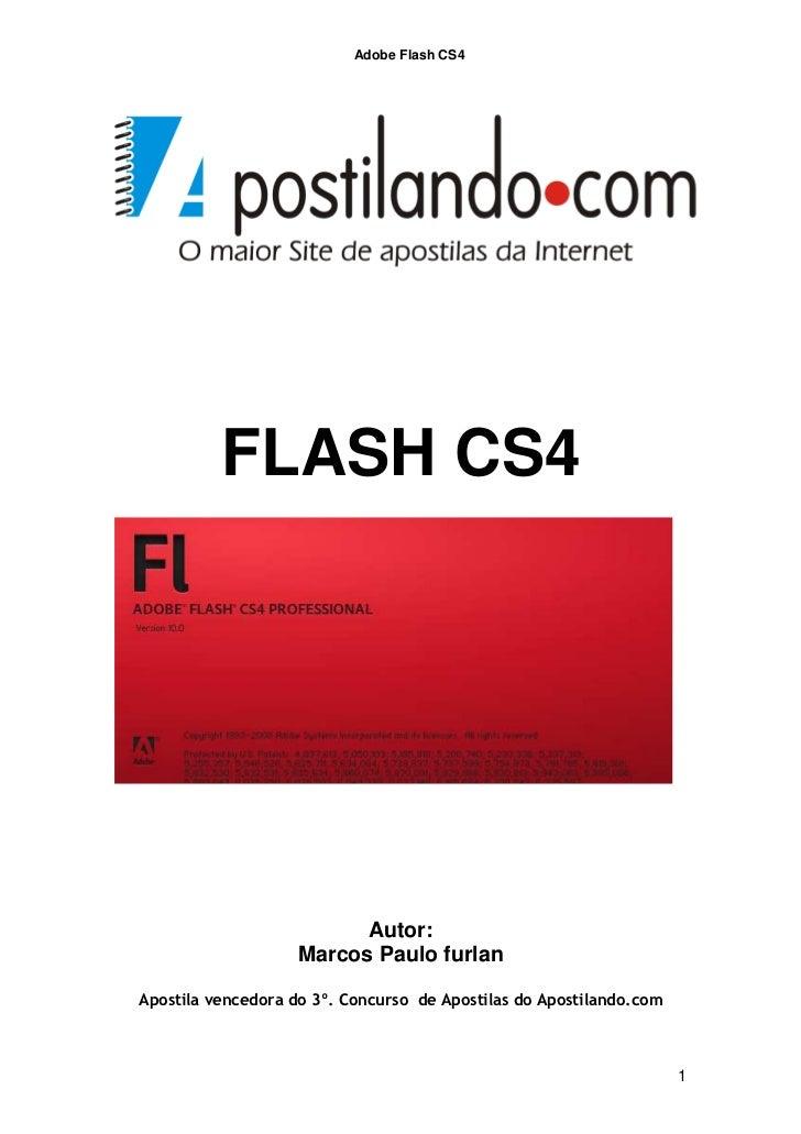 Adobe Flash CS4          FLASH CS4                          Autor:                    Marcos Paulo furlanApostila vencedor...