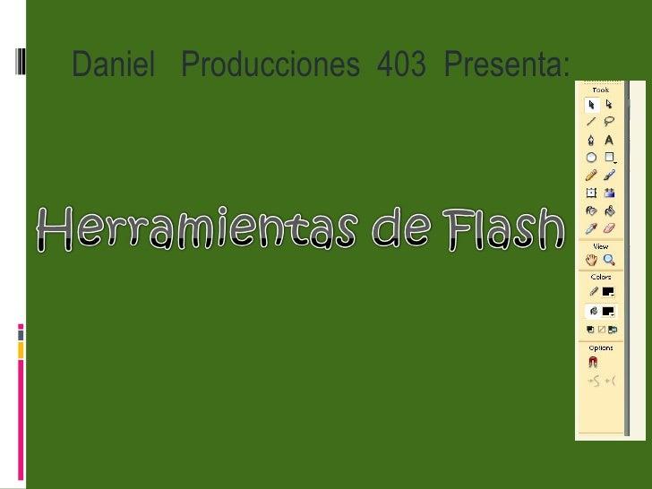 Daniel  Producciones  403  Presenta: