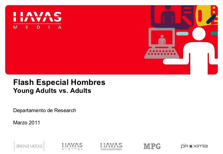 Flash Especial Hombres Young Adults vs. Adults Departamento de Research Marzo 2011