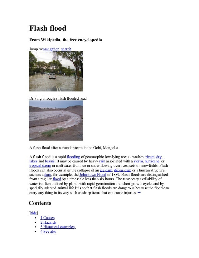Flash flood From Wikipedia, the free encyclopedia Jump to:navigation, search Driving through a flash flooded road A flash ...
