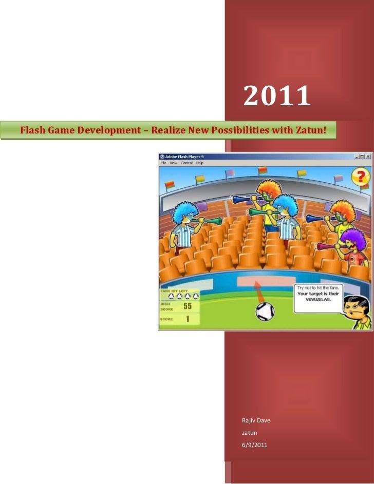 Flash Game Development – Realize New Possibilities with Zatun!2011Rajiv Davezatun6/9/2011rightcenter<br />Flash Game Devel...