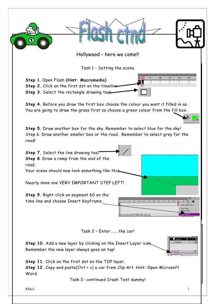 Hollywood – here we come!!                             Task 1 - Setting the scene  Step 1. Open Flash (Hint: Macromedia) S...