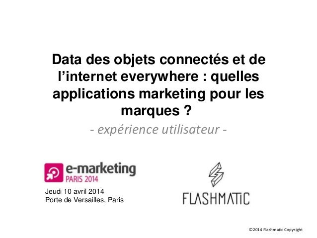 Data des objets connectés et de l'internet everywhere : quelles applications marketing pour les marques ? - expérience uti...
