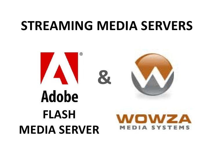 STREAMING MEDIA SERVERS <br />&<br />FLASH <br />MEDIA SERVER <br />