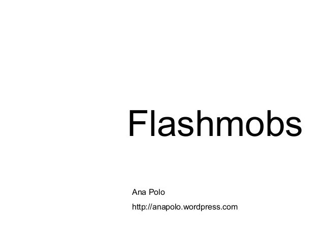 Flashmobs Ana Polo http://anapolo.wordpress.com