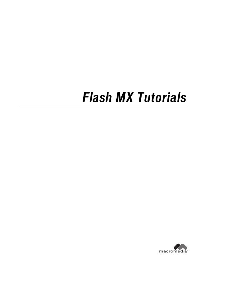 Flash MX Tutorials                           ™                macromedia                       ®