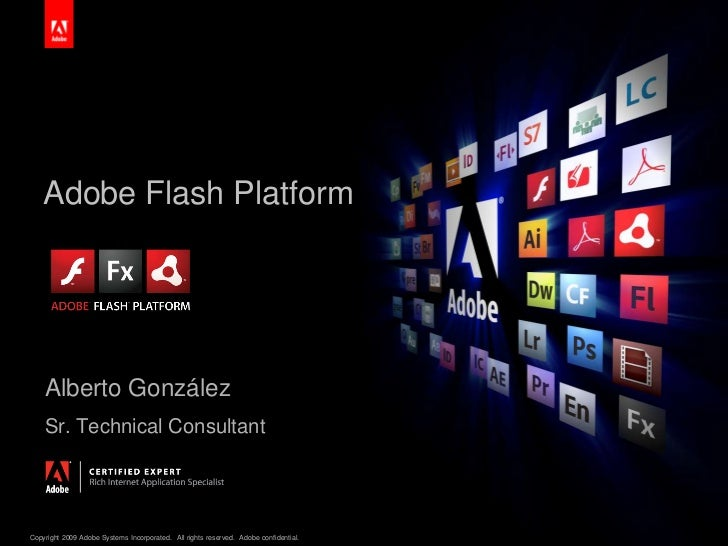 Adobe Flash Platform<br />Alberto González<br />Sr. Technical Consultant<br />