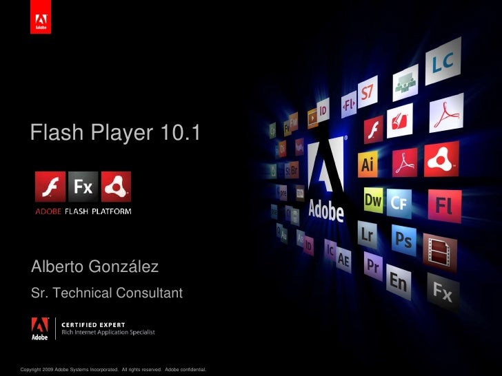 Flash Player 10.1<br />Alberto González<br />Sr. Technical Consultant<br />