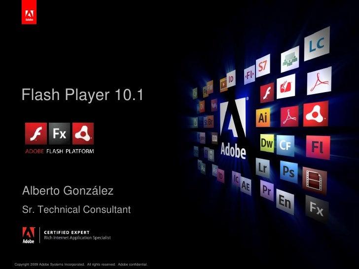 Flash Player 10.1<br />Alberto González<br />Sr. Technical Consultant<br />