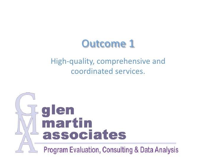 Outcome 1  High‐quality, comprehensive and       coordinated services.