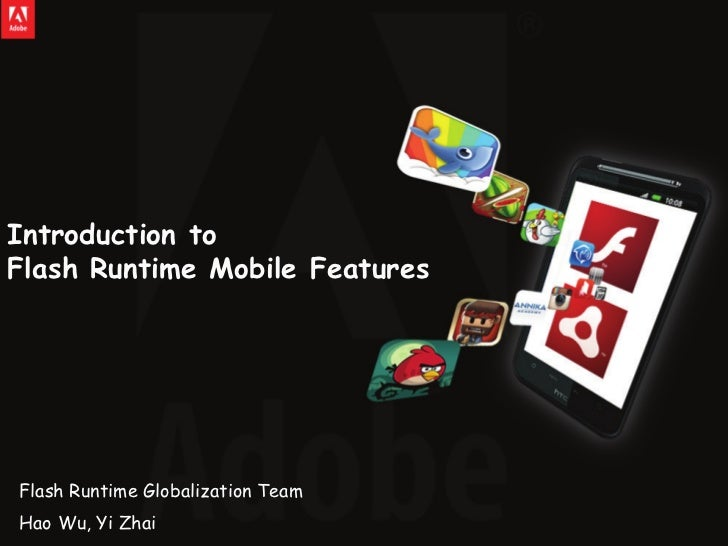 Introduction to Introduction toFlash Runtime Mobile FeaturesFlash Runtime Mobile Features          White MasterFlash Runti...