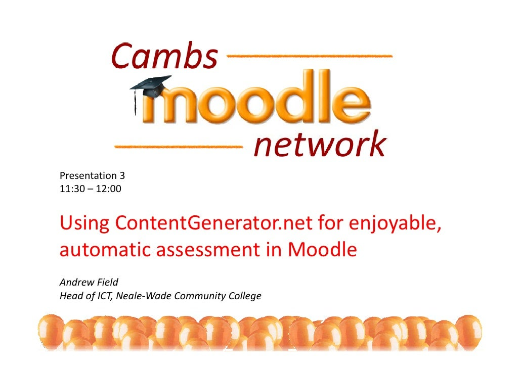 Presentation 3 11:30 – 12:00   Using ContentGenerator.net for enjoyable,  Using ContentGenerator net for enjoyable automat...