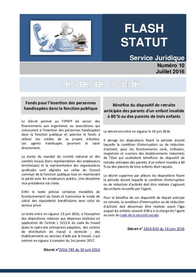 FLASH STATUT Service Juridique Numéro 10 Juillet 2016 Fonds pour l'insertion des personnes handicapées dans la fonction pu...