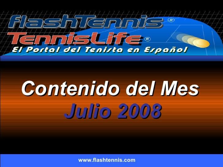 Contenido del Mes  Julio 2008 www.flashtennis.com