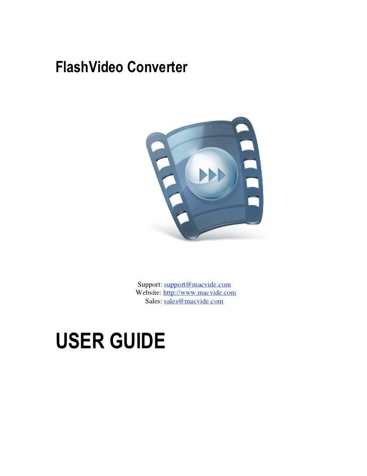 FlashVideo Converter            Support: support@macvide.com            Website: http://www.macvide.com              Sales...