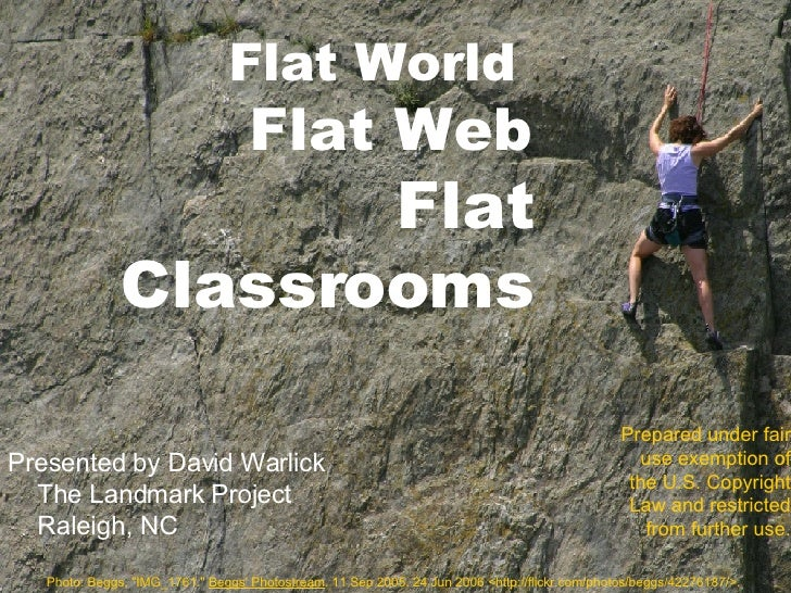 "Presented by David Warlick The Landmark Project Raleigh, NC Flat World  Flat Web   Flat Classrooms Photo: Beggs, ""IMG..."