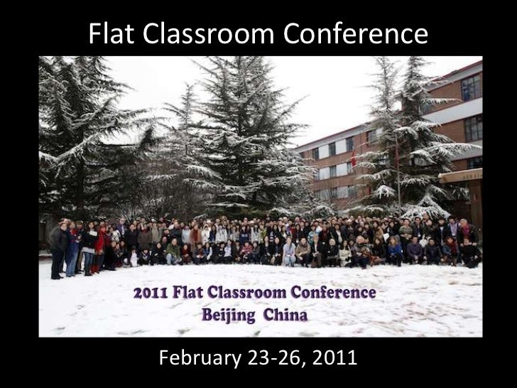 Flat Classroom Conference<br />February 23-26, 2011<br />