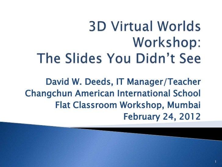 David W. Deeds, IT Manager/TeacherChangchun American International School      Flat Classroom Workshop, Mumbai            ...