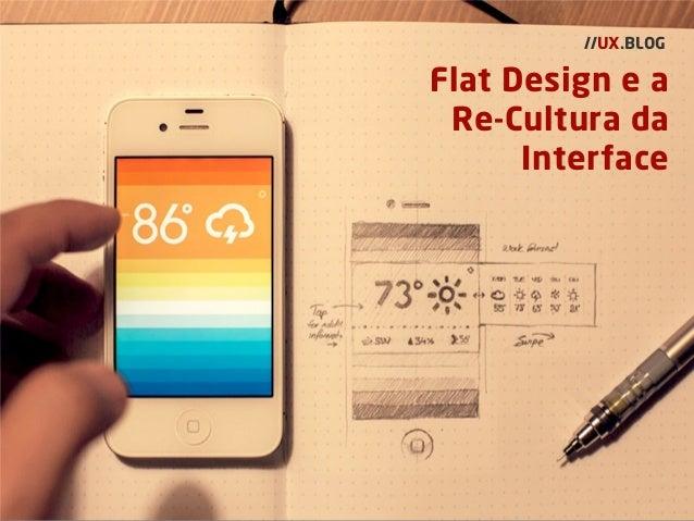 Flat Design e a Re-Cultura da Interface //UX.BLOG