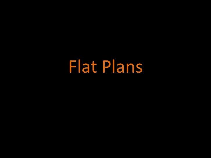 Flat Plans<br />