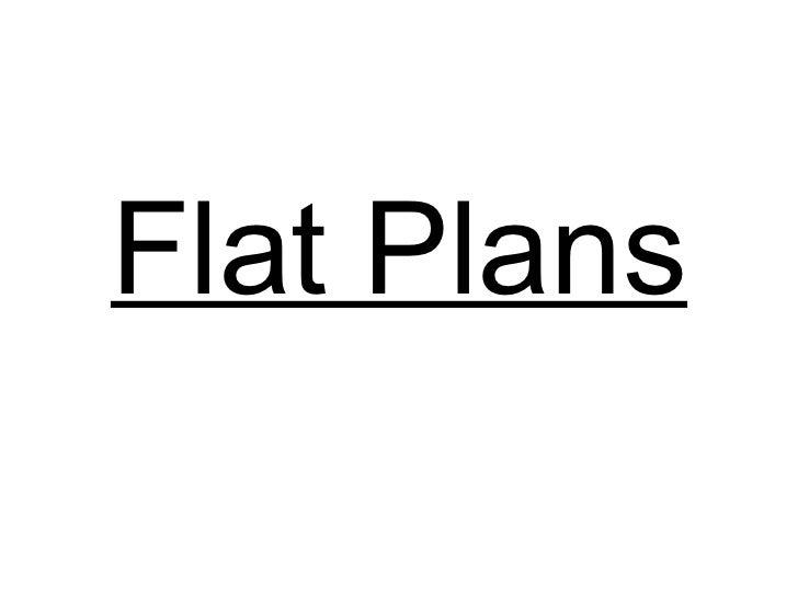 Flat Plans
