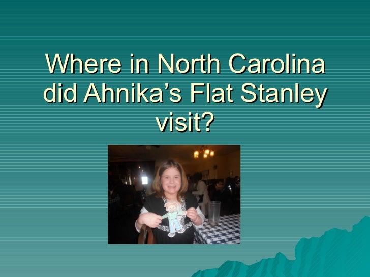 Where in North Carolina did Ahnika's Flat Stanley visit?