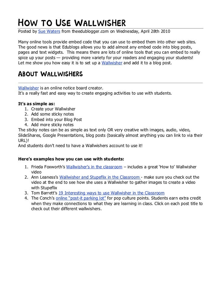 How to Use WallwisherPosted by Sue Waters from theedublogger.com on Wednesday, April 28th 2010Many online tools provide em...