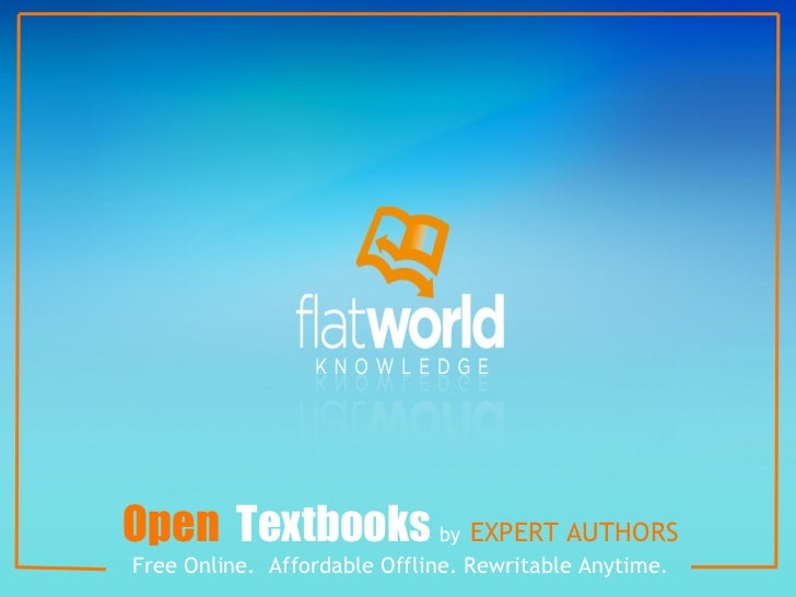 Flat World Knowledge: Open Textbooks by Expert Authors