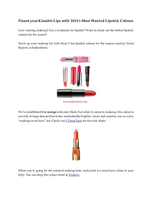 Flaunt yourKissable Lips with 2014's Most Wanted Lipstick Colours Love wearing makeup? Got a weakness for lipstick? Want t...