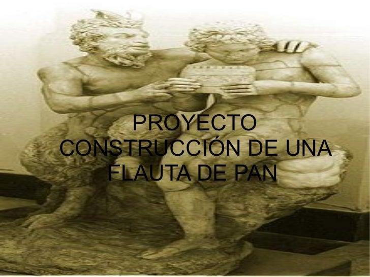 PROYECTO CONSTRUCCIÓN DE UNA FLAUTA DE PAN