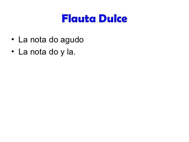 Flauta Dulce• La nota do agudo• La nota do y la.