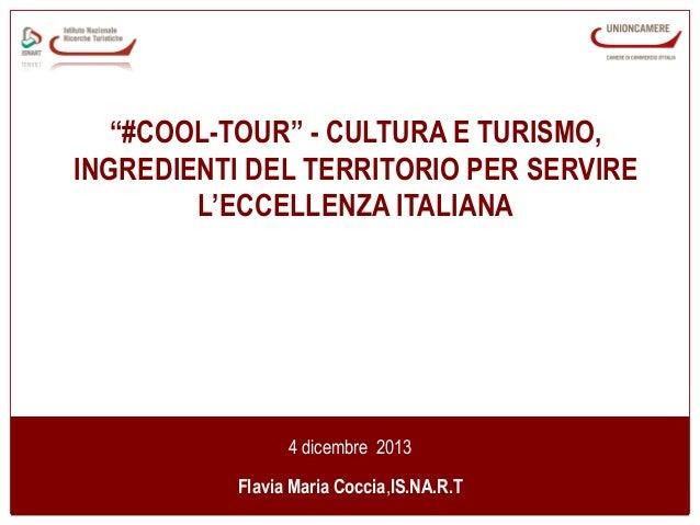 """""""#COOL-TOUR"""" - CULTURA E TURISMO, INGREDIENTI DEL TERRITORIO PER SERVIRE L'ECCELLENZA ITALIANA  4 dicembre 2013 Flavia Mar..."""