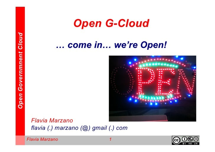 Open Governmnent Cloud                                          Open G-Cloud                                     … come in...