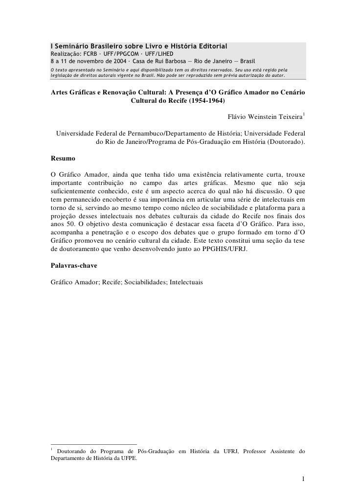 I Seminário Brasileiro sobre Livro e História Editorial Realização: FCRB · UFF/PPGCOM · UFF/LIHED 8 a 11 de novembro de 20...