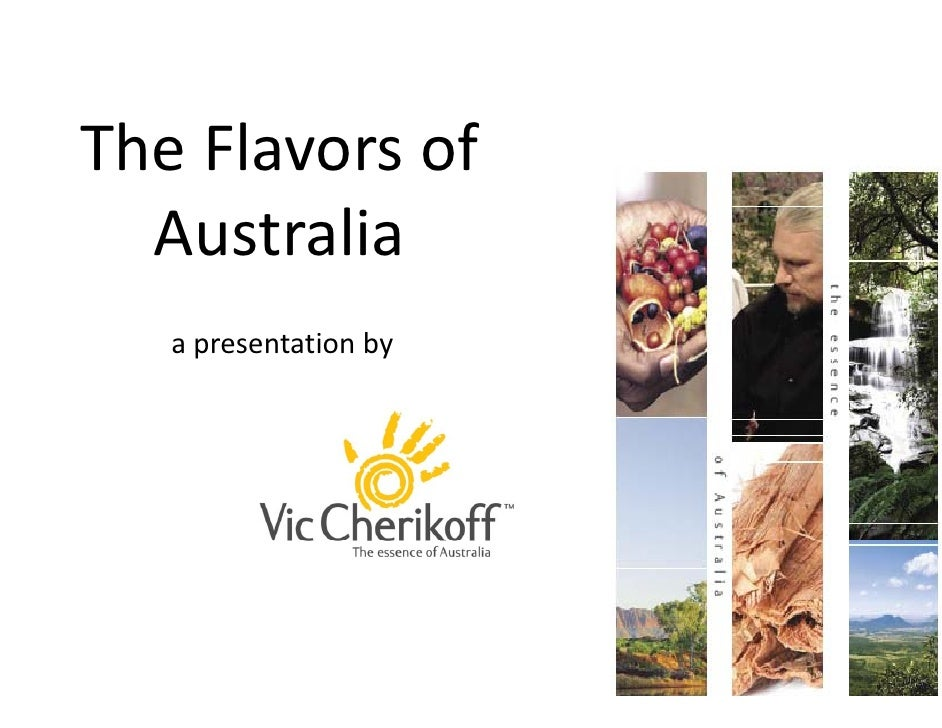 The Flavors of    Australia    a presentation by