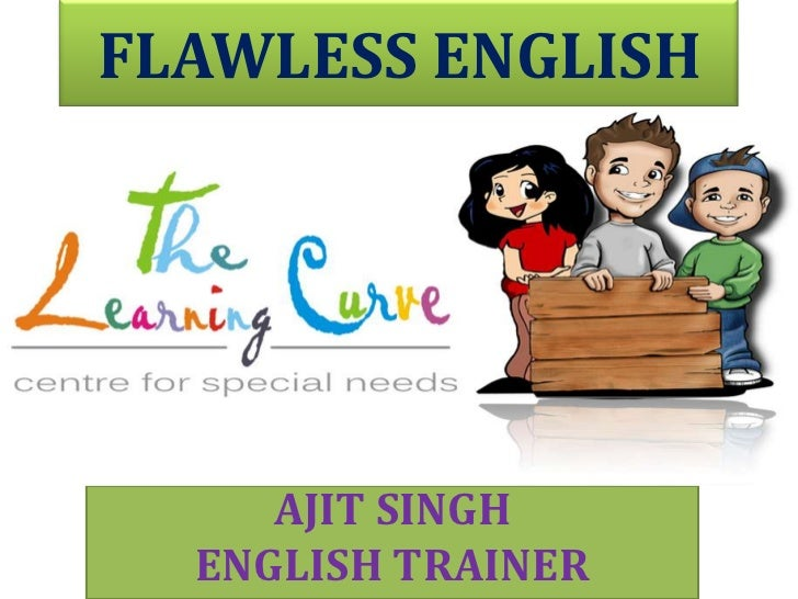 FLAWLESS ENGLISH<br />AJIT SINGH <br />ENGLISH TRAINER<br />