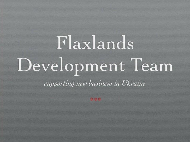 FlaxlandsDevelopment Team  supporting new business in Ukraine                 ***