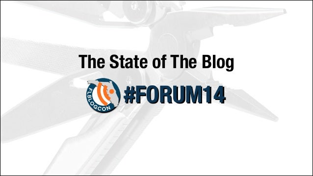 The State of The Blog  #FORUM14