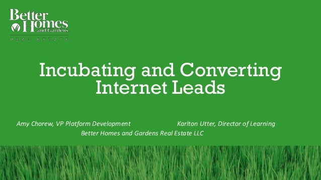 Incubating and Converting Internet Leads Amy Chorew, VP Platform Development Karlton Utter, Director of Learning Better Ho...
