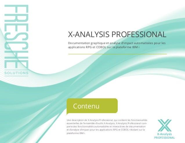 Une description de X-Analysis Professional, qui contient les fonctionnalités  essentielles de l'ensemble d'outils X-Analys...