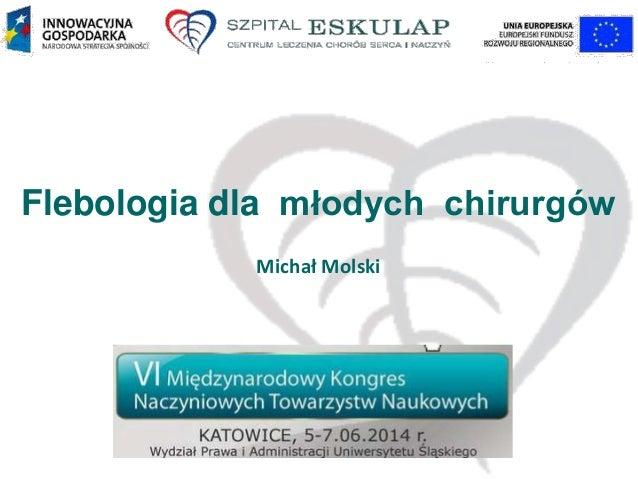 Flebologia dla młodych chirurgów Michał Molski