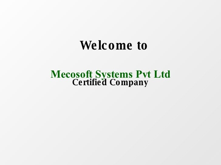 Mecosoft Systems Pvt Ltd Certified Company Welcome to