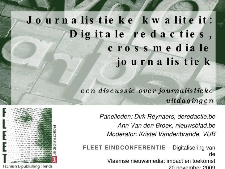 Journalistieke kwaliteit: Digitale redacties, crossmediale journalistiek   een discussie over journalistieke uitdagingen P...