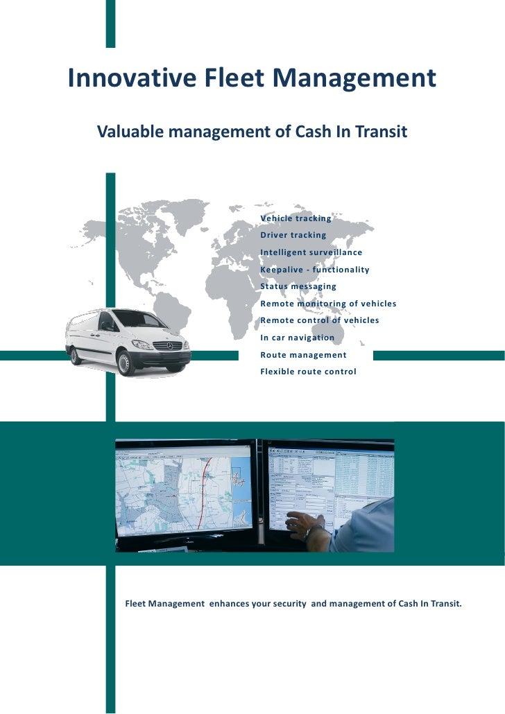 Innovative Fleet Management   Valuable management of Cash In Transit                                      Vehicle tracking...