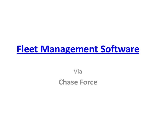 Fleet Management Software Via  Chase Force