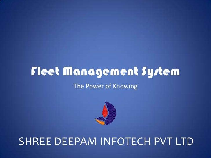Fleet Management System         The Power of KnowingSHREE DEEPAM INFOTECH PVT LTD